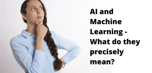 AI and Machine Learning: What do they precisely mean?